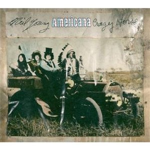 Americana by Neil Young and Crazy Horse